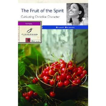 Fisherman Studyguides Series: The Fruit of the Spirit: Cultivating Christlike Character