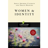 Women & Identity, Lifeguide Bible Studies, by Adele Ahlberg Calhoun and Tracey D. Bianchi