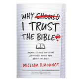 Why I Trust the Bible, by William D. Mounce, Paperback