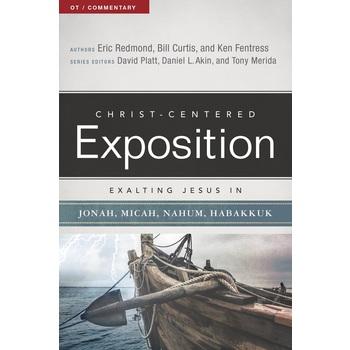 Exalting Jesus in Jonah, Micah, Nahum, Habakkuk, by Eric Redmond, Bill Curtis, and Ken Fentress