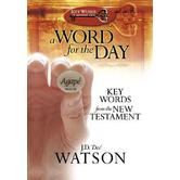 A Word for the Day: Key Words from the New Testament