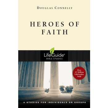 Lifeguide Bible Studies Series: Heroes of Faith