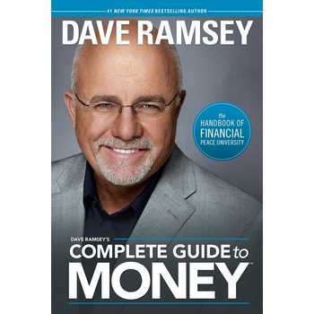 Dave Ramsey's Complete Guide To Money, by Dave Ramsey, Hardcover