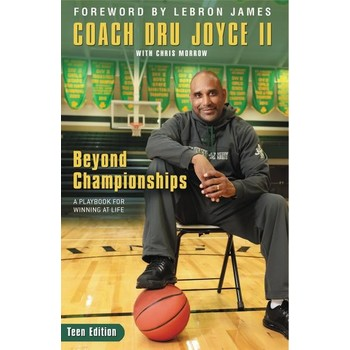 Beyond Championships Teen Edition: A Playbook for Winning at Life, by Dru Joyce II & Chris Morrow