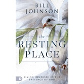 The Resting Place: Living Immersed in the Presence of God, by Bill Johnson, Paperback