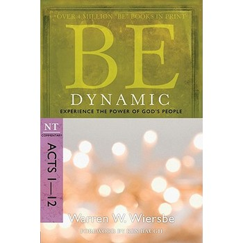 Be Dynamic (Acts 1-12): Experience the Power of God's People