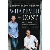 Whatever The Cost, by David Benham, Jason Benham, and Scott Lamb