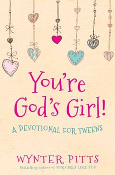 Youre Gods Girl: A Devotional for Tweens, by Wynter Pitts, Paperback