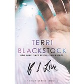 If I Live, If I Run Series, Book 3, by Terri Blackstock