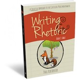 Classical Academic Press, Writing and Rhetoric Book 1, Fable, Student, 168 Pages, Grades 3-4