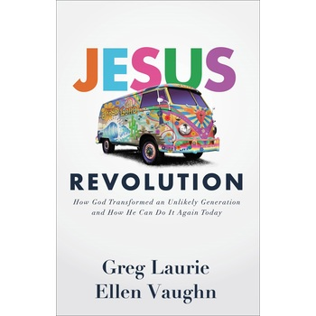 Jesus Revolution, by Greg Laurie and Ellen Vaughn, Hardcover
