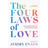 The Four Laws of Love: Guaranteed Success for Every Married Couple, by Jimmy Evans, Hardcover