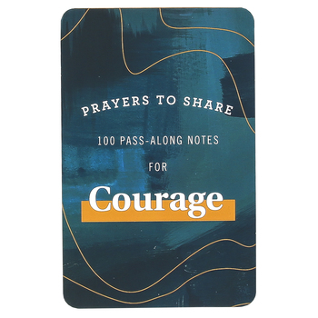DaySpring, Prayers to Share Pass-Along Notes For Courage, Paper, 4 3/8 x 6 3/4 inches