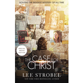 The Case for Christ: A Journalist's Personal Investigation of the Evidence for Jesus, by Lee Strobel