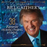 Bill Gaither's 30 Favorite Homecoming Hymns, by Bill & Gloria Gaither & Their Homecoming Friends, 2 CD Set