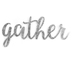 Gather Word Art, Galvanized Metal, Silver, 24 x 12 inches