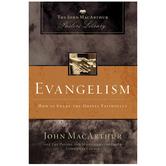 Evangelism: How to Share the Gospel Faithfully, by John MacArthur