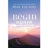 Begin Again: Your Hope and Renewal Start Today, by Max Lucado, Hardcover