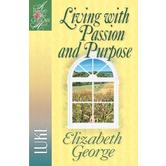 Woman After God's Own Heart Series: Living with Passion & Purpose: Luke