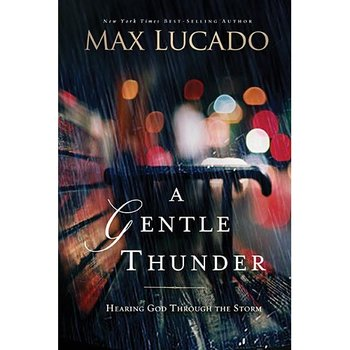 A Gentle Thunder: Hearing God Through the Storm