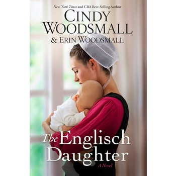 The Englisch Daughter: A Novel, by Cindy Woodsmall & Erin Woodsmall, Paperback