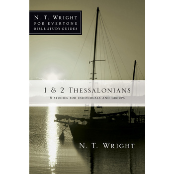 1 & 2 Thessalonians, N. T. Wright For Everyone Bible Study Series, by N. T. Wright, Paperback