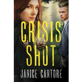 Crisis Shot, The Line of Duty, Book 1, by Janice Cantore