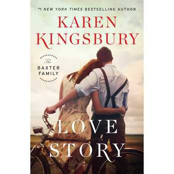 Love Story: A Novel, The Baxter Family Series, Book 1, by Karen Kingsbury