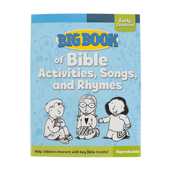Big Book of Bible Activities, Songs, and Rhymes for Early Childhood, by David C Cook, 224 Pages, Ages 2-5