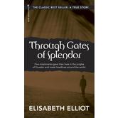 Through Gates of Splendor, by Elisabeth Elliot