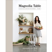 Magnolia Table, Volume 2: A Collection of Recipes for Gathering, by Joanna Gaines, Hardcover