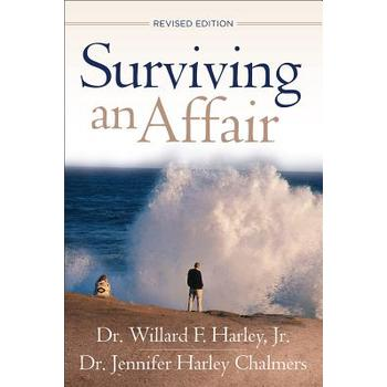 Surviving an Affair: Revised Edition, by Willard F. Harley Jr. and Jennifer Harley Chalmers