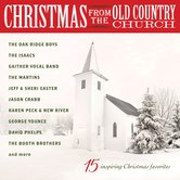 Christmas From The Old Country Church 15 Inspiring Christmas Favorites, by Various Artists, CD
