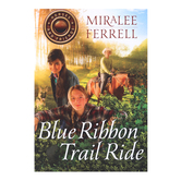 Blue Ribbon Trail Ride, Horses and Friends Series, Book 4, by Miralee Ferrell, Paperback