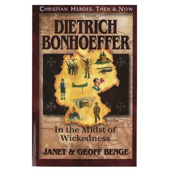 Dietrich Bonhoeffer: In the Midst of Wickedness