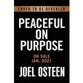 Pre-buy, Peaceful on Purpose: Secrets of a Stress-Free & Productive Life, by Joel Osteen, Hardcover