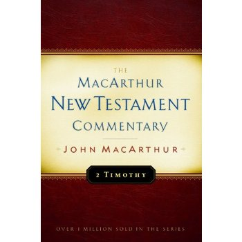 2 Timothy, The MacArthur New Testament Commentary, by John MacArthur, Hardcover