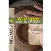 Wiersbe Bible Study Series: Proverbs: God's Guidebook to Wise Living