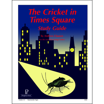 Progeny Press, The Cricket In Times Square Student Study Guide, Paperback, 57 Pages, Grades 4-6