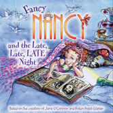 Fancy Nancy and the Late, Late, LATE Night, by Jane O'Connor and Robin Preiss Glasser, Paperback