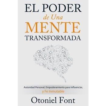 El Poder de una Mente Transformada, by Otoniel Font