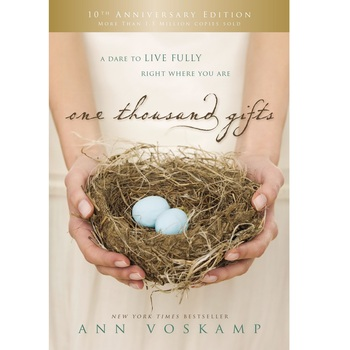 One Thousand Gifts 10th Anniversary Edition, by Ann Voskamp, Hardcover