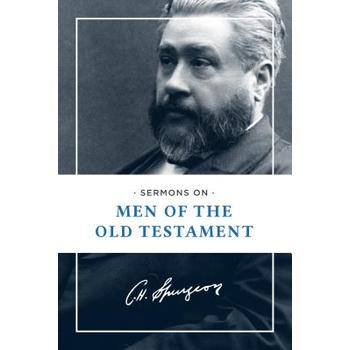 Sermons on Men of The Old Testament, by C. H. Spurgeon