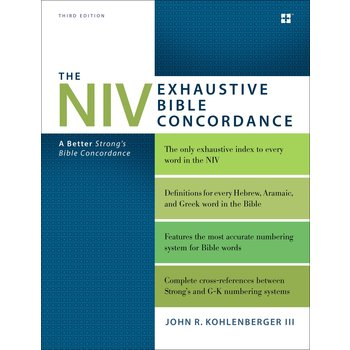 The NIV Exhaustive Bible Concordance, Third Edition, by John R. Kohlenberger III