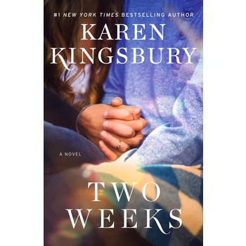 Two Weeks: A Novel, The Baxter Family Series, Book 5, by Karen Kingsbury, Paperback
