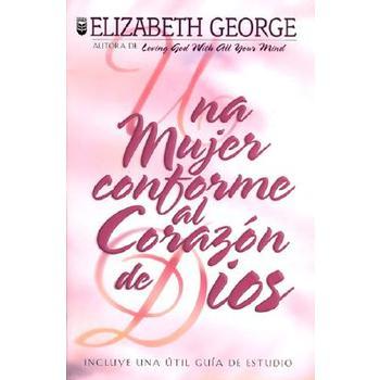 Una Mujer Confrome al Corazon de Dios/A Woman After Gods Own Heart