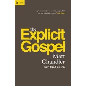 The Explicit Gospel, by Matt Chandler and Jared C. Wilson