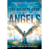 The Divinity Code to Understanding Angels, by Adam Thompson & Adrian Beale, Paperback