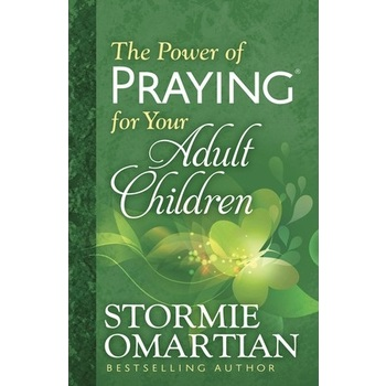 The Power of Praying for Your Adult Children, by Stormie Omartian