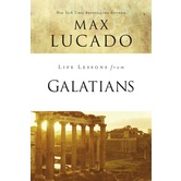 Life Lessons From Galatians, Life Lessons Series, by Max Lucado, Paperback